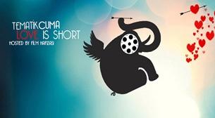 Love Is Short Hosted by Fil'm Hafızası