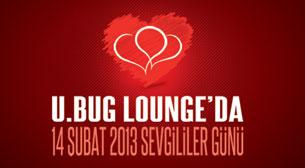 U Bug Lounge'da 14 Şubat 2013 Sevgililer Günü