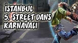 İstanbul 5. Street Dans Karnavalı - 1 Gün