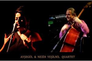 Ayşegül - Nezih Yeşilnil Quartet