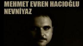 Mehmet Evren Hacıoğlu - Nevniyaz