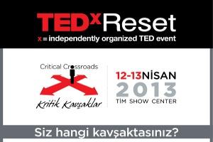'Kritik Kavşaklar' Tedxreset 2013'te