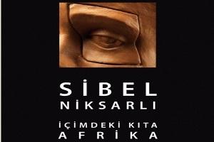 Sibel Niksarlı - İçimdeki Kıta, Afrika