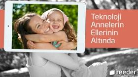 Reeder İle Teknoloji Annelerin Ellerinin Altında