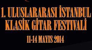 1. Uluslararası İstanbul Klasik Gitar Festivali - Kombine