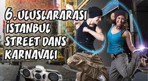 6. Uluslararası Istanbul Street Dans Karnavalı