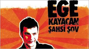 Ege Kayacan Şahsi Şov