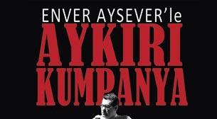 Enver Aysever'le Aykırı Kumpanya