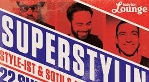 Superstylin: Style-ist & Sotu & Mr. Strangé