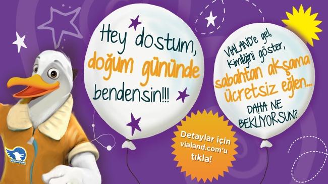 Vialand, Doğum Günü Olan Herkese Dünyanın Eğlencesini Hediye Ediyor!