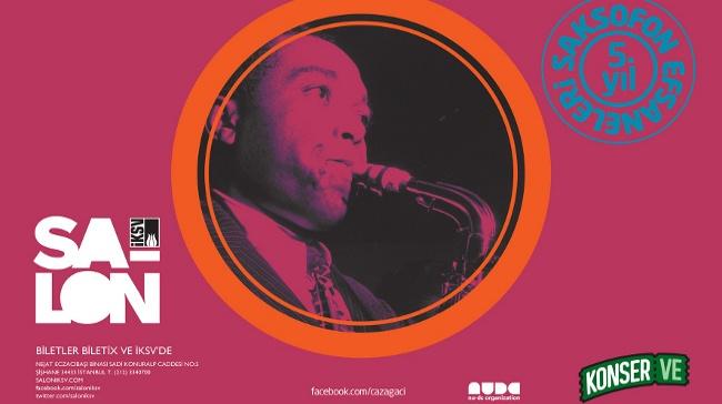 Caz Ağacı Beşinci Yılında Saksofon Efsanelerini Anıyor!