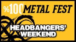 %100 Metal Fest Headbangers'Weekend Cumartesi