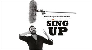 Erkan Kolçak Köstendil'den Sing Up