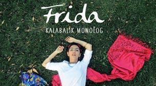 Frida Kalabalık Monolog
