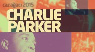 Garanti Caz Yeşili: Caz Ağacı 2015, Charlie Parker