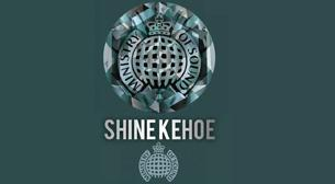 Ministry of Sound - Shine Kehoe