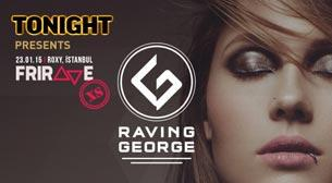 Tonight Presents Frirave XS: Raving George