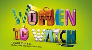 Women to Watch - Fark Yaratan Kadın Liderler Zirvesi ve Ödül Töreni