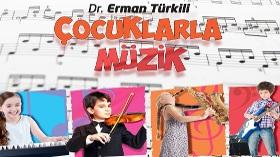 Dr. Erman Türkili - Çocuklarla Müzik