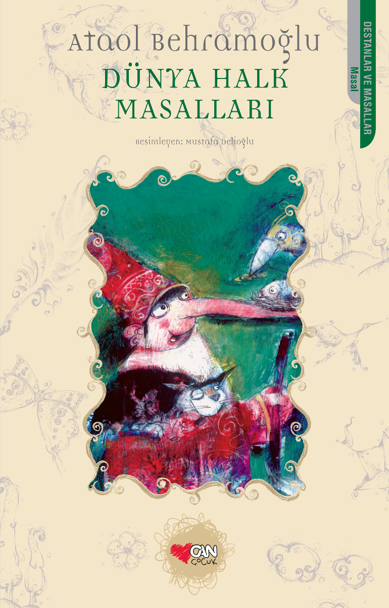 Ataol Behramoğlu'nun Dünya Halk Edebiyatından Seçtiği 12 Masal!