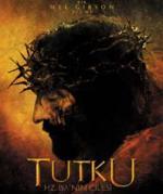 Tutku: Hz. İsa`nın Çilesi