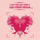 Baktığı Her Yerde Aşkı Görenler İstanbul Cevahir`de Buluşuyor!