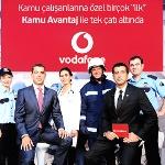 Kamu Çalışanlarına Özel Birçok ilk `Vodafone Kamu Avantaj` İletek Çatı Altında