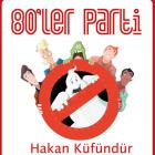 80ler Parti Dj Hakan Küfündür