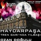 Burn Presents Tarihi Haydarpaşa Tren Garında Yılbaşı