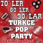 70ler 80ler 90lar Türkçe Pop Parti - Dj Hakan Küfündür