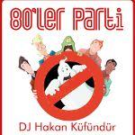 80ler Parti -Dj Hakan Küfündür