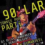 90`lar Türkçe Pop Parti: DJ Olcay Tanberken - Deniz Değerli