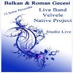 Balkan&Roman Gecesi:Velvele-Native Project