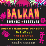 Balkan Soundz Fest / Boban Markoviç Orkestar - Firewater - DeLaDap!