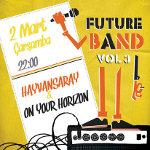 Futureband Vol. 3: Hayvansaray - On Your Horizon