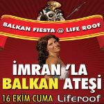 Balkan Fiesta @ Life Roof: İmranla Balkan Ateşi