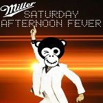 Miller Saturday Afternoon Fever @ Fun Fatale