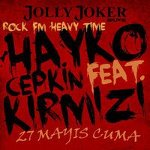 Rock Fm Heavy Time: Hayko-Kırmızı