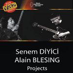 Senem Diyici ve Alain Blesing Projects