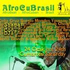 Shaman AfroCuBrasil Party!!
