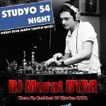 Studyo 54 Nigjt - DJ Murat Uyar