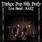 Türkçe Pop Hits Party: Live Band Rast