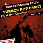 Eski 45`liklerden 2011`e Türkçe Pop Parti
