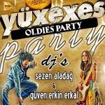 Yüxexes : Oldies Party - Dj Güven Erkin Erkal