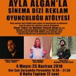 Ayla Algan`dan Sinema, Dizi, Reklam Oyunculuğu Atölyesi