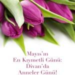 Mayıs'ın En Kıymetli Günü: Divan'da Anneler Günü!