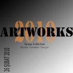 Artworks 2010 Plastik Sanatlar Sergisi
