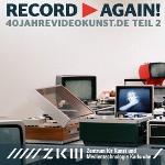 Record-Again - 40jahrevideokunst.de – 2. Bölüm: Dijital Miras: 1963 Yılından Bugüne Almanya'daki Video Sanatı Sergisi