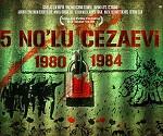 5 No.lu Cezaevi 1980 - 1984