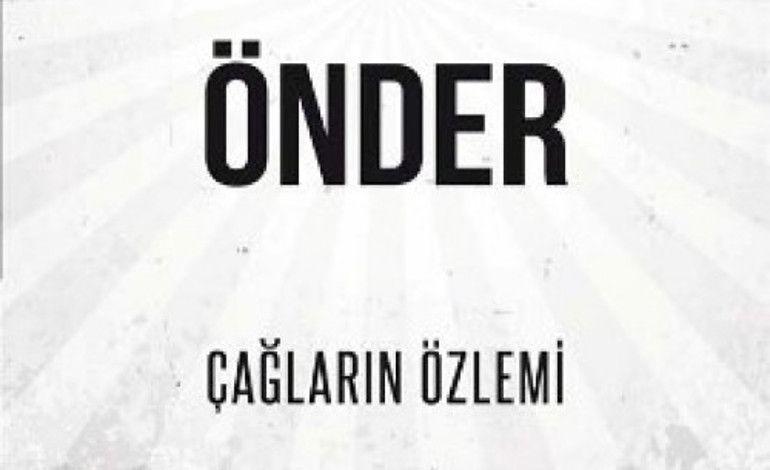 Osman Pamukoğlu'ndan Yeni Kitap: Önder: Çağların Özlemi